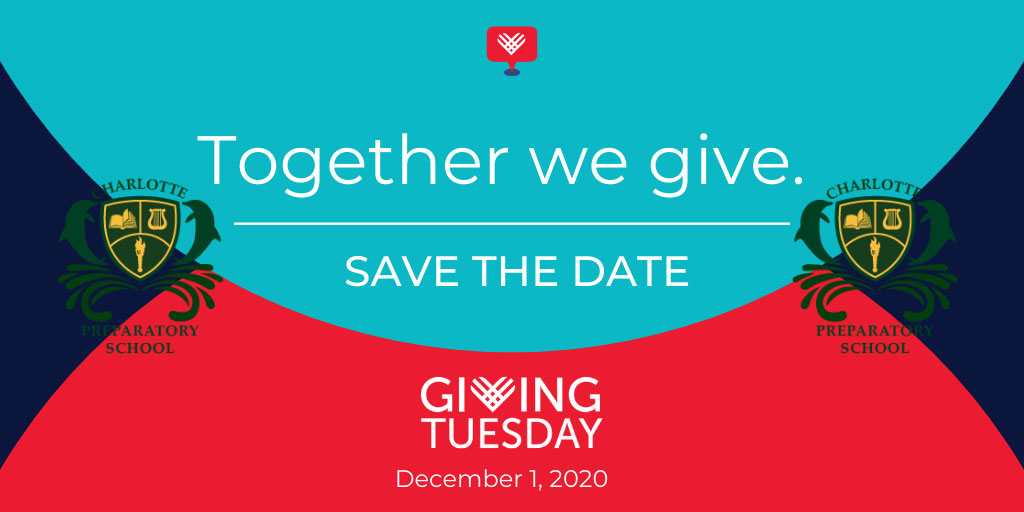 Support Charlotte Preparatory School on Giving Tuesday, December 1, 2020. Together we give. Save the Date!