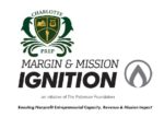 Charlotte Prep, Margin & Mission Ignition, an intiative of the Patterson Foundation. Boosting Nonprofit Entrepreneurial Capacity, Revenue & Mission Impact